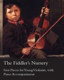 The Fiddler's Nursery - First Pieces for Young Violinists, with Piano Accompaniment (eBook, ePUB)