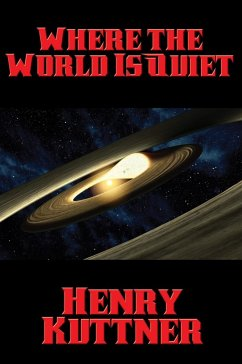 Where the World Is Quiet (eBook, ePUB) - Kuttner, Henry