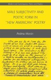 Male Subjectivity and Poetic Form in