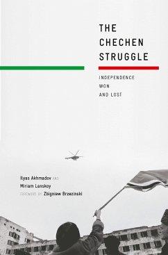 The Chechen Struggle (eBook, PDF) - Akhmadov, I.; Lanskoy, M.