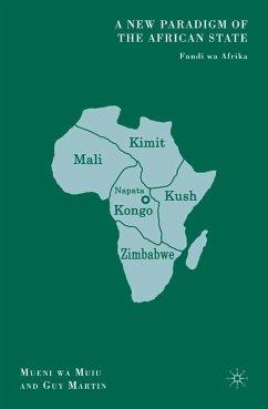 A New Paradigm of the African State (eBook, PDF) - Muiu, M.; Martin, G.