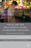 Visual Art and Education in an Era of Designer Capitalism (eBook, PDF)