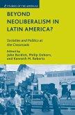 Beyond Neoliberalism in Latin America? (eBook, PDF)