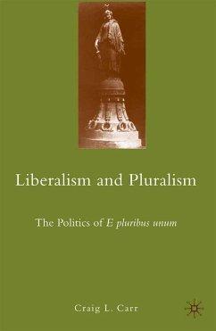 Liberalism and Pluralism (eBook, PDF) - Carr, C.