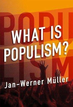 What Is Populism? (eBook, ePUB) - Muller, Jan-Werner