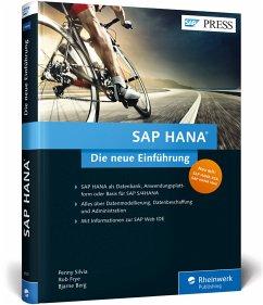 SAP HANA - Die neue Einführung - Silvia, Penny; Frye, Rob; Berg, Bjarne