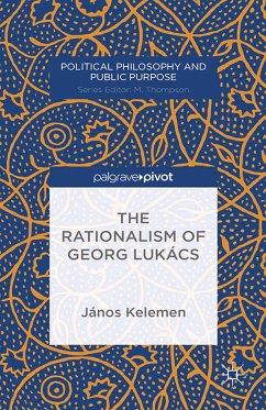 The Rationalism of Georg Lukács (eBook, PDF) - Kelemen, J.