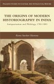 The Origins of Modern Historiography in India (eBook, PDF)