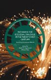 Pathways for Ecclesial Dialogue in the Twenty-First Century (eBook, PDF)