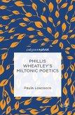 Phillis Wheatley's Miltonic Poetics (eBook, PDF)