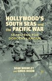 Hollywood's South Seas and the Pacific War (eBook, PDF)