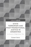 State Terrorism and Post-transitional Justice in Argentina: An Analysis of Mega Cause I Trial (eBook, PDF)