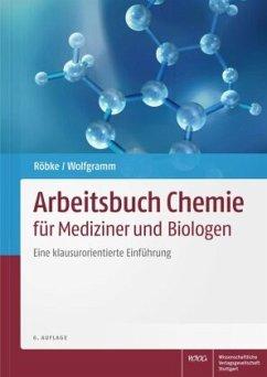 Arbeitsbuch Chemie für Mediziner und Biologen - Röbke, Dirk;Wolfgramm, Udo