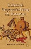 Liberal Imperialism in Europe (eBook, PDF)