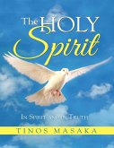 The Holy Spirit: In Spirit and In Truth (eBook, ePUB)