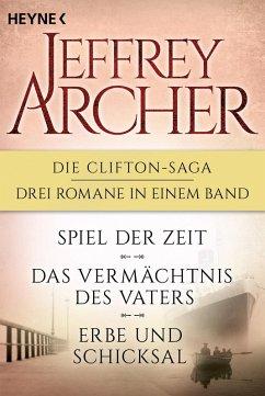 Die Clifton-Saga 1-3: Spiel der Zeit/Das Vermächtnis des Vaters/Erbe und Schicksal (eBook, ePUB) - Archer, Jeffrey
