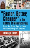 Faster, Better, Cheaper in the History of Manufacturing (eBook, PDF)