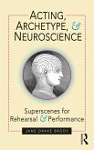 Acting, Archetype, and Neuroscience (eBook, PDF)