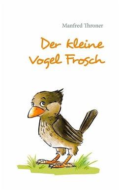 Der kleine Vogel Frosch (eBook, ePUB)