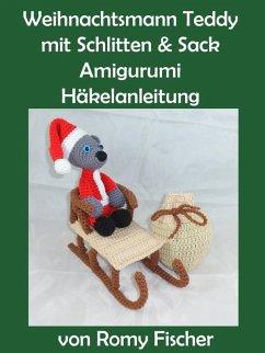 Weihnachtsmann Teddy mit Schlitten & Sack (eBook, ePUB)
