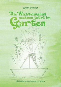 Die Wichtelmanns wohnen jetzt im Garten (eBook, ePUB)
