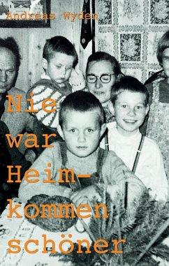 Nie war Heimkommen schöner (eBook, ePUB)