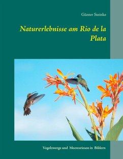 Naturerlebnisse am Rio de la Plata (eBook, ePUB)