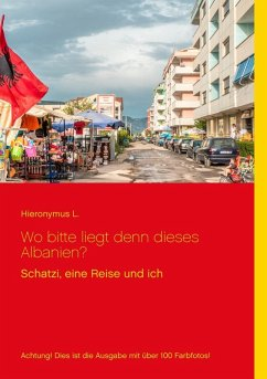Wo bitte liegt denn dieses Albanien? Fotoversion (eBook, ePUB)
