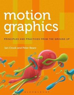 Motion Graphics (eBook, PDF) - Crook, Ian; Beare, Peter