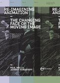 Re-Imagining Animation: The Changing Face of the Moving Image (eBook, PDF)