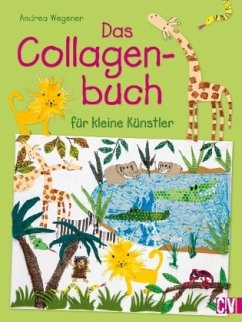 Das Collagenbuch für kleine Künstler (Mängelexemplar) - Wegener, Andrea