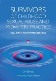 Survivors of Childhood Sexual Abuse and Midwifery Practice (eBook, PDF)