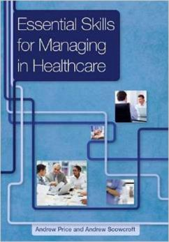 Essential Skills for Managing in Healthcare (eBook, PDF) - Scowcroft, Andrew; Price, Andrew