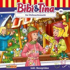 Bibi & Tina - Folge 84: Der Weihnachtsmarkt (MP3-Download) - Dittrich, Markus