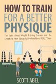 How to Train for a Better Physique (eBook, ePUB)