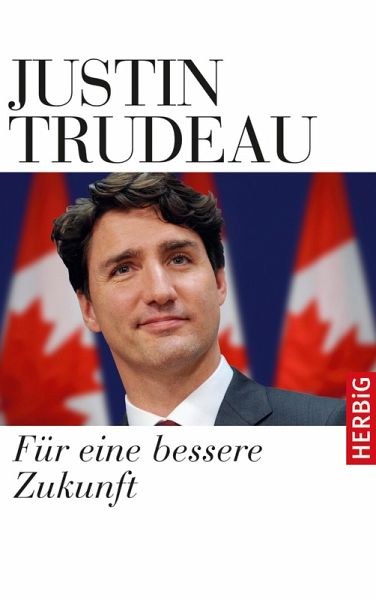 Für eine bessere Zukunft (eBook, ePUB) - Trudeau, Justin