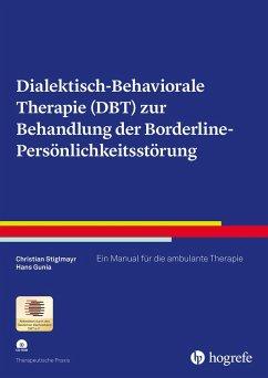 Dialektisch-Behaviorale Therapie (DBT) zur Behandlung der Borderline-Persönlichkeitsstörung (eBook, PDF) - Gunia, Hans; Stiglmayr, Christian