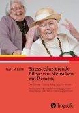 Stressreduzierende Pflege von Menschen mit Demenz (eBook, PDF)