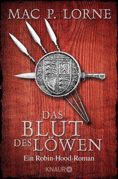 Das Blut des Löwen / Robin Hood Bd.3 (eBook, ePUB) - Lorne, Mac P.