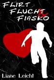 Flirt, Flucht & Fiasko (eBook, ePUB)