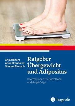 Ratgeber Übergewicht und Adipositas (eBook, ePUB) - Brauhardt, Anne; Hilbert, Anja; Munsch, Simone