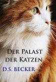 Der Palast der Katzen (eBook, ePUB)