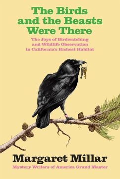The Birds and the Beasts Were There: The Joys of Birdwatching and Wildlife Observation in California´s Richest Habitat