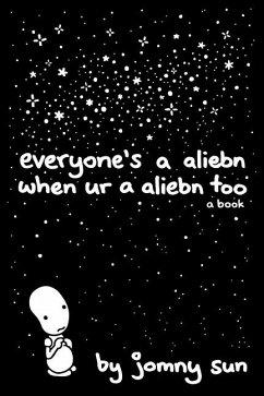 Everyone's a Aliebn When Ur a Aliebn Too - Sun, Jomny