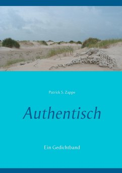 Authentisch - Zappe, Patrick S.