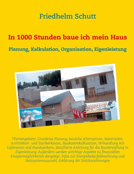 In 1000 Stunden Baue Ich Mein Haus Von Friedhelm Schutt Buch