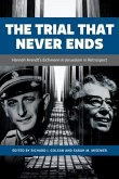 The Trial That Never Ends: Hannah Arendt's 'eichmann in Jerusalem' in Retrospect
