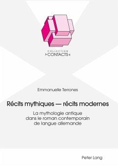 Récits mythiques - récits modernes - Terrones, Emmanuelle