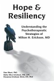 Hope & Resiliency: Understanding the Psychotherapeutic Strategies of Milton H. Erickson