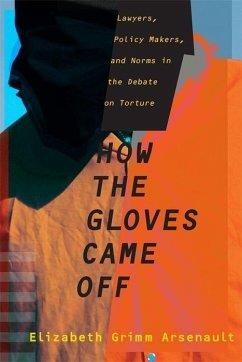 How the Gloves Came Off - Arsenault, Elizabeth Grimm